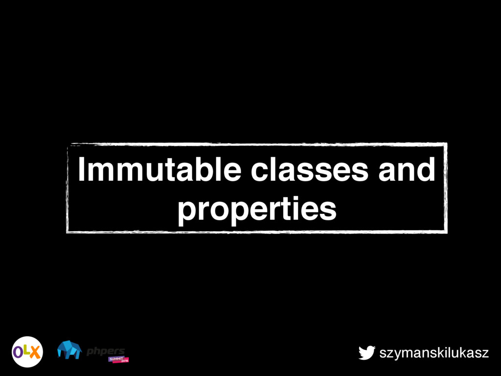 szymanskilukasz Immutable classes and properties