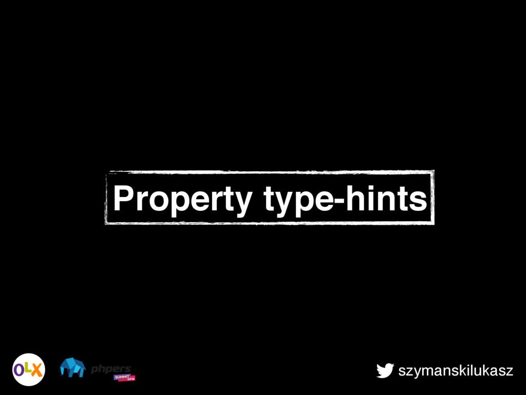 szymanskilukasz Property type-hints