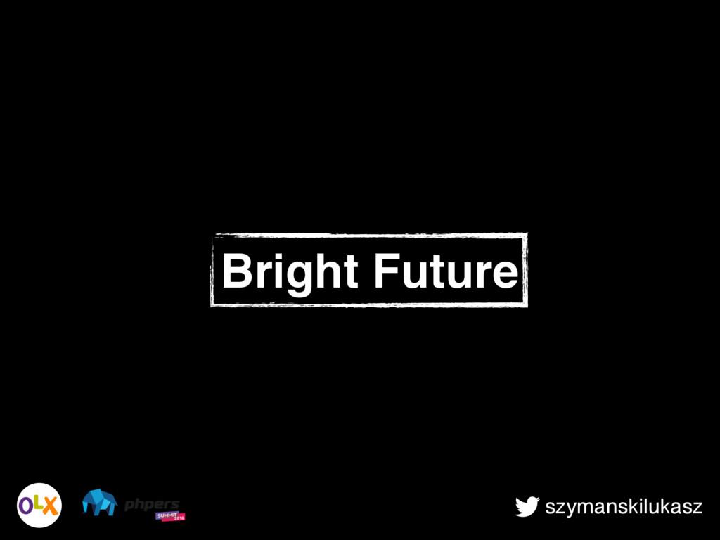 szymanskilukasz Bright Future