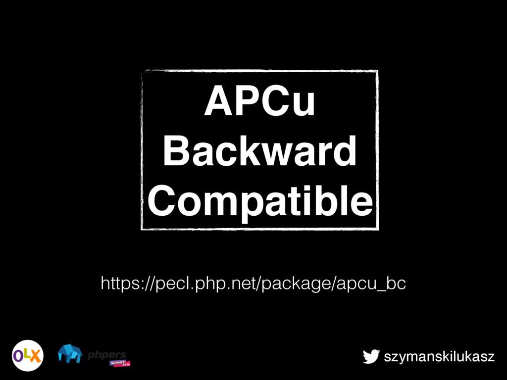 szymanskilukasz APCu Backward Compatible https:...