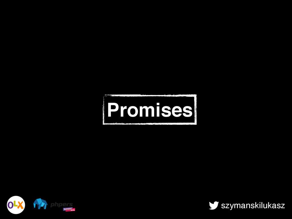 szymanskilukasz Promises