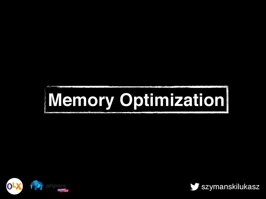 szymanskilukasz Memory Optimization