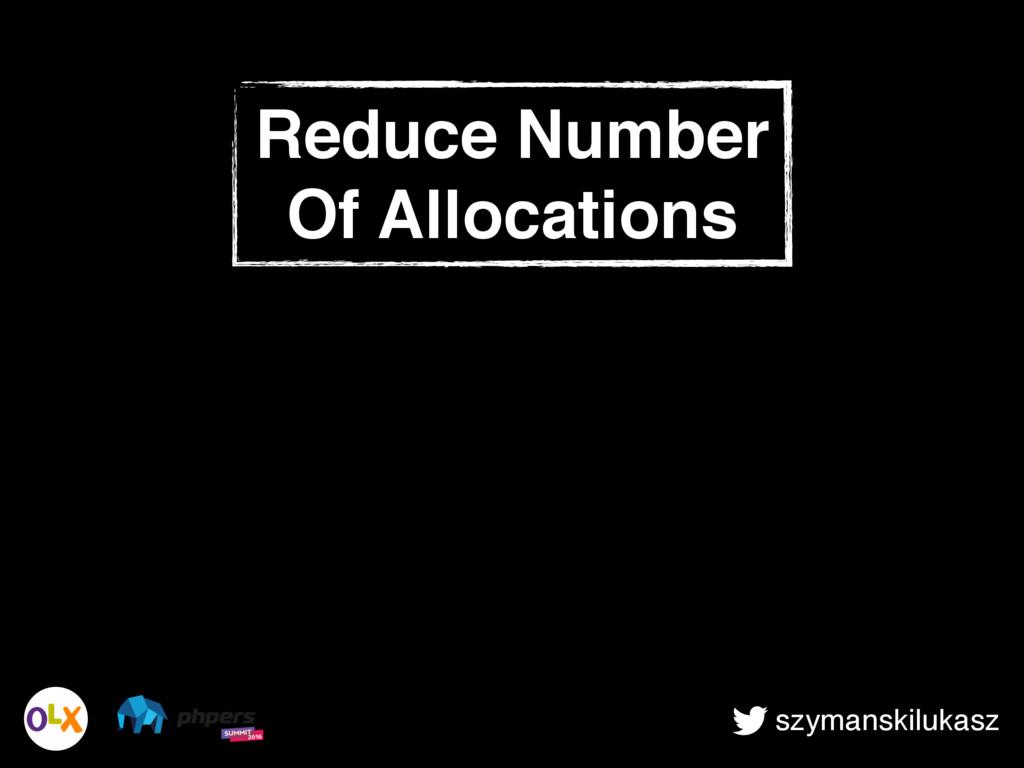 szymanskilukasz Reduce Number Of Allocations