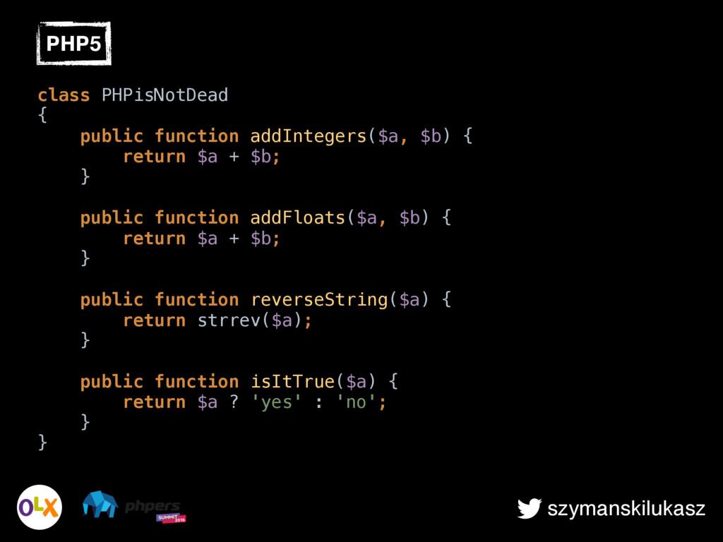 szymanskilukasz class PHPisNotDead { public f...
