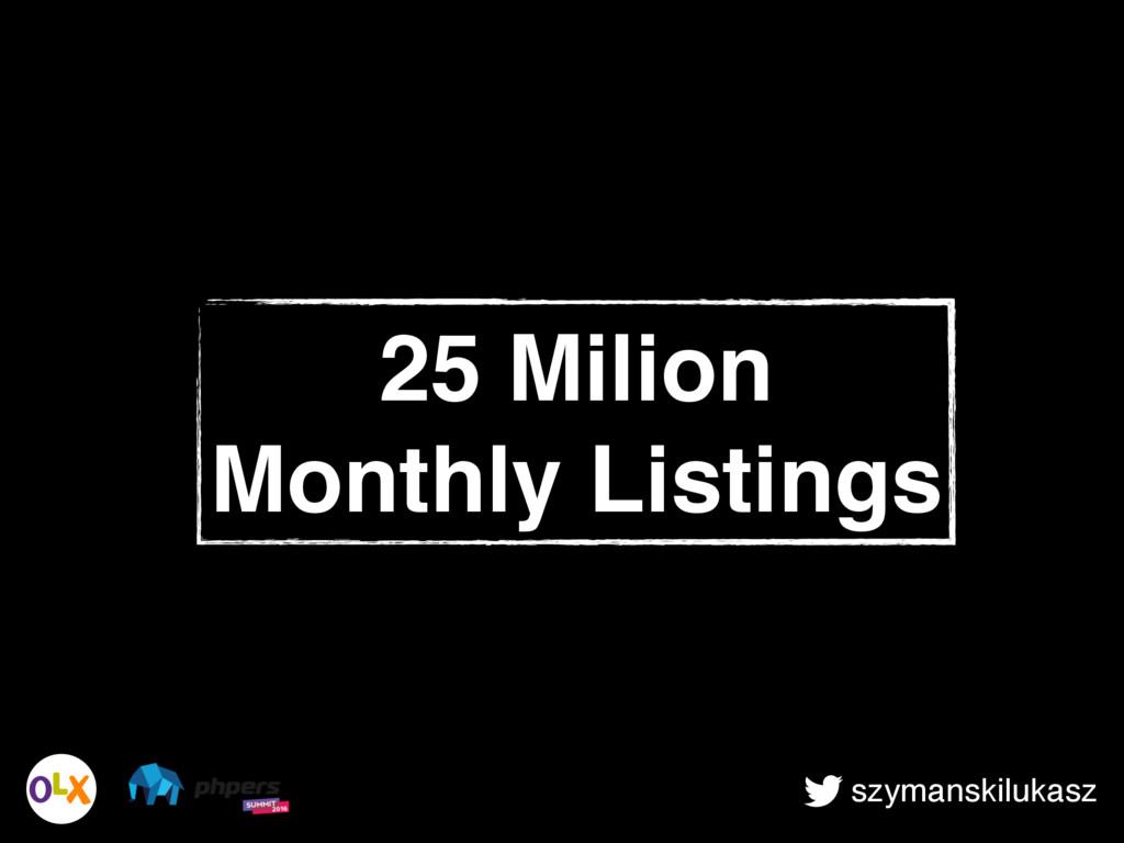 szymanskilukasz 25 Milion Monthly Listings