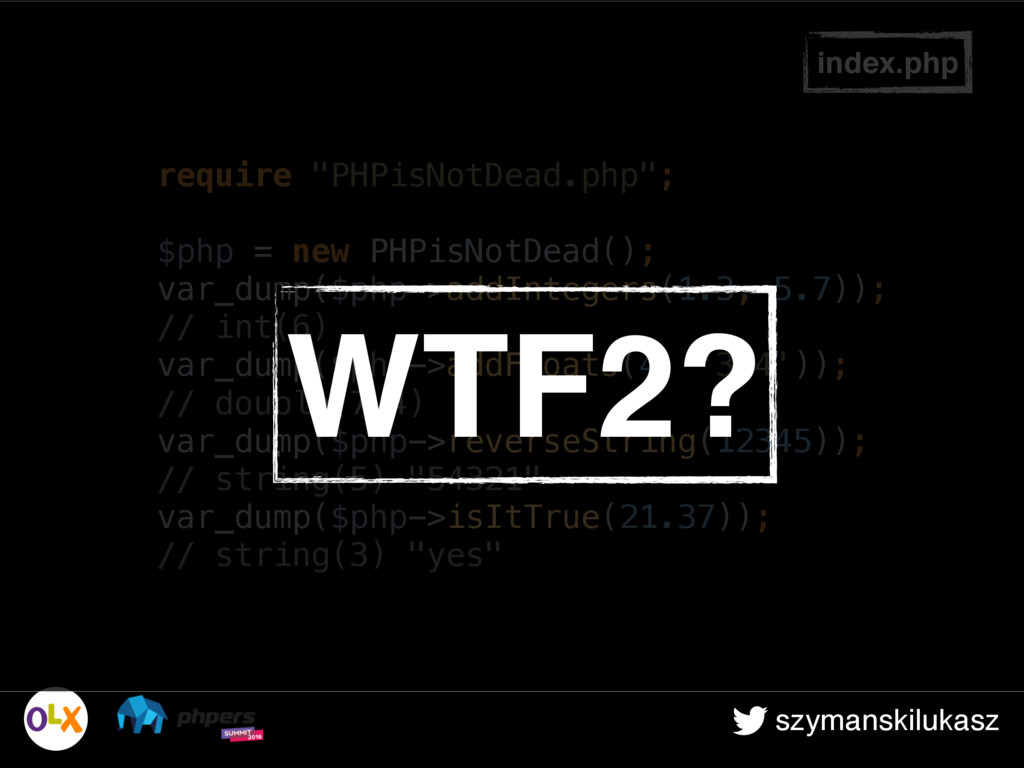 "szymanskilukasz index.php require ""PHPisNotDead..."