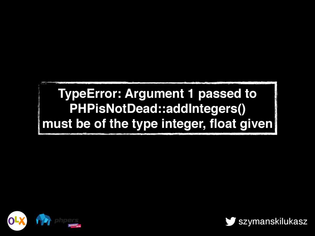 szymanskilukasz TypeError: Argument 1 passed to...
