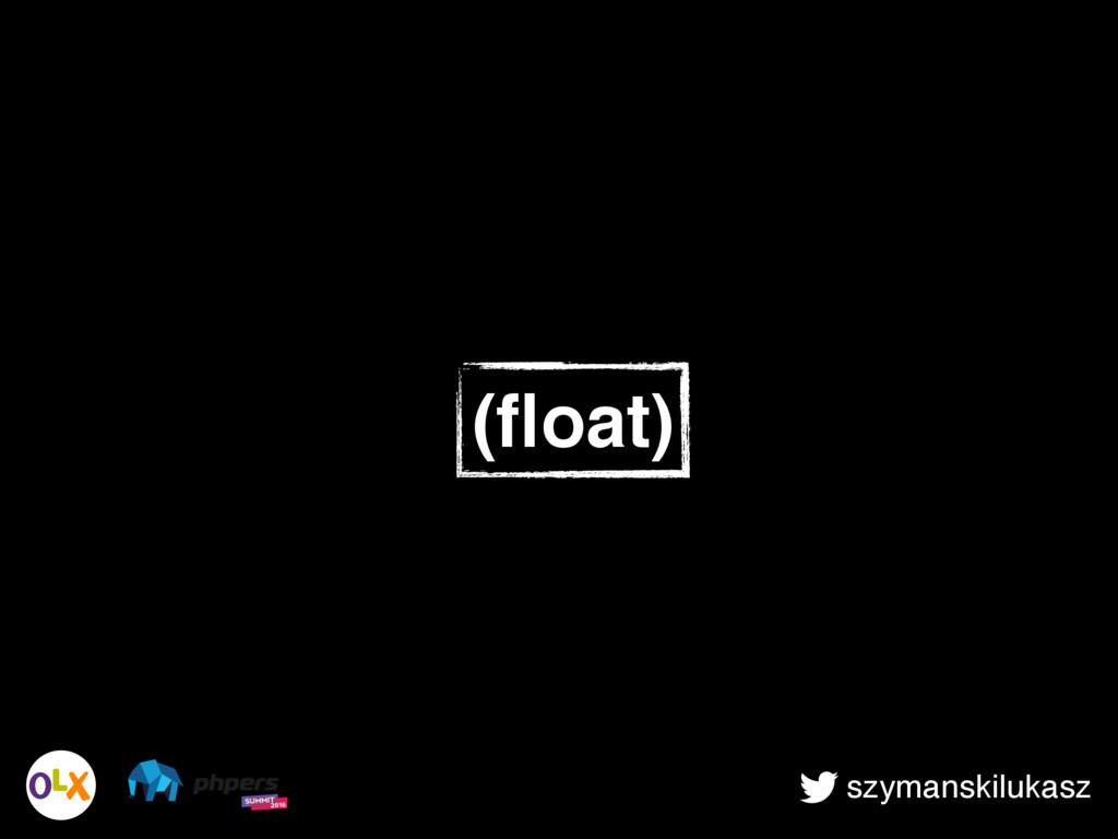 szymanskilukasz (float)