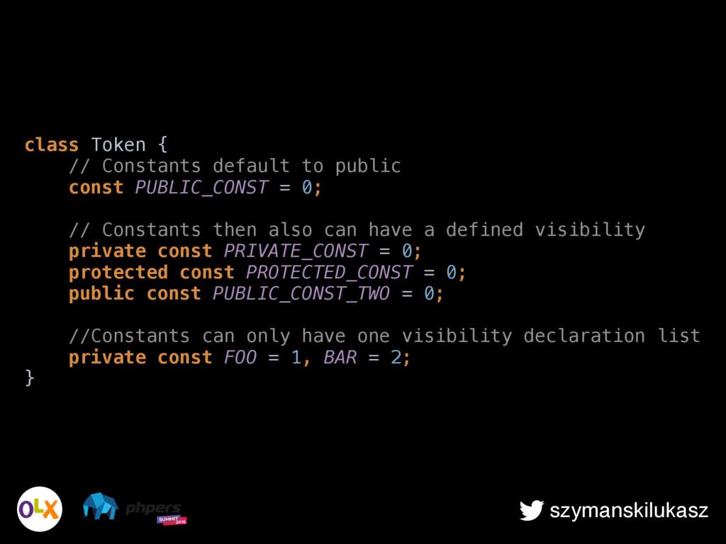 szymanskilukasz class Token { // Constants def...