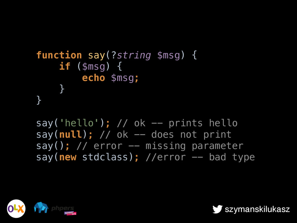 szymanskilukasz function say(?string $msg) { i...