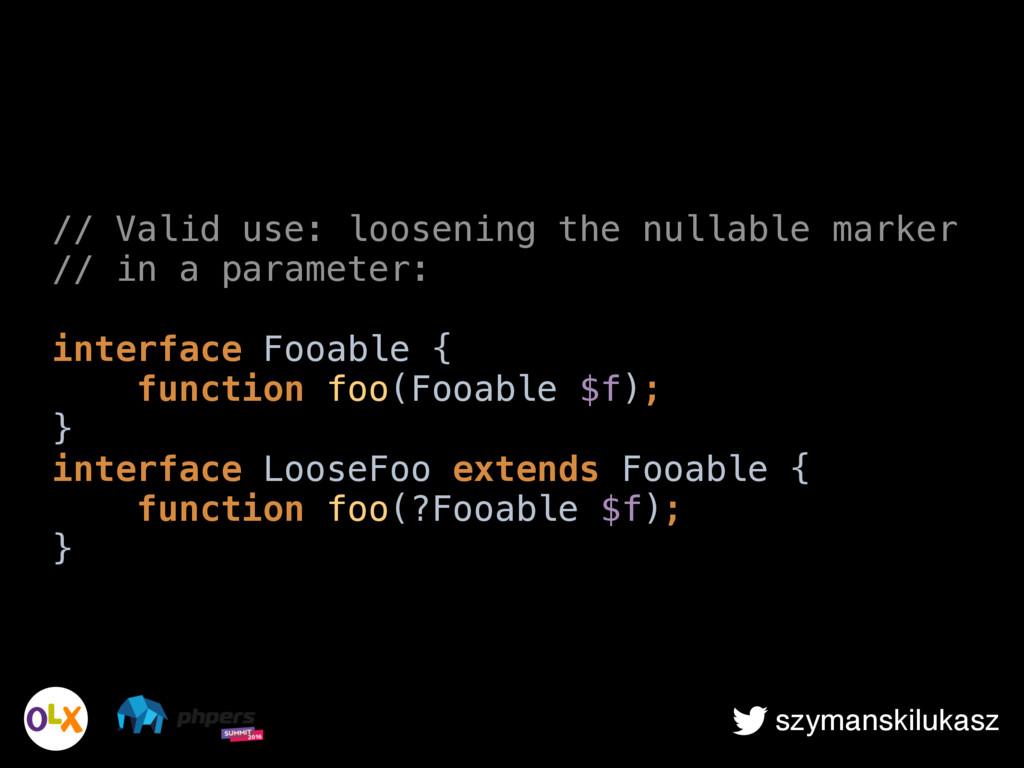 szymanskilukasz // Valid use: loosening the nul...