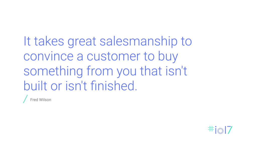 It takes great salesmanship to convince a custo...