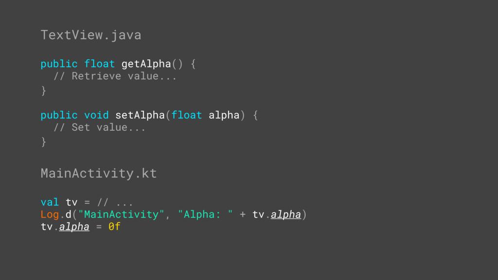 TextView.java public float getAlpha() { // Retr...