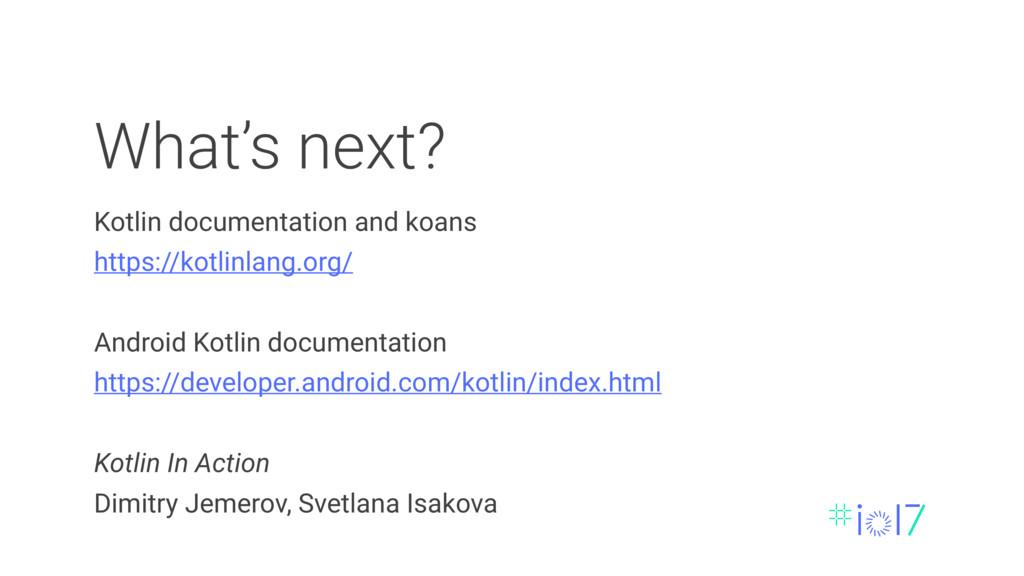 What's next? Kotlin documentation and koans htt...