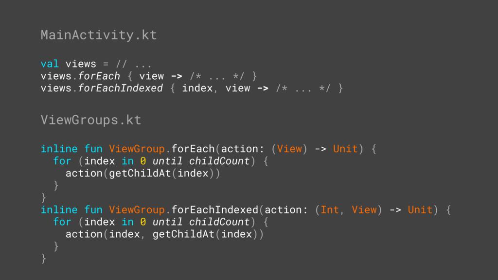 MainActivity.kt val views = // ... views.forEac...