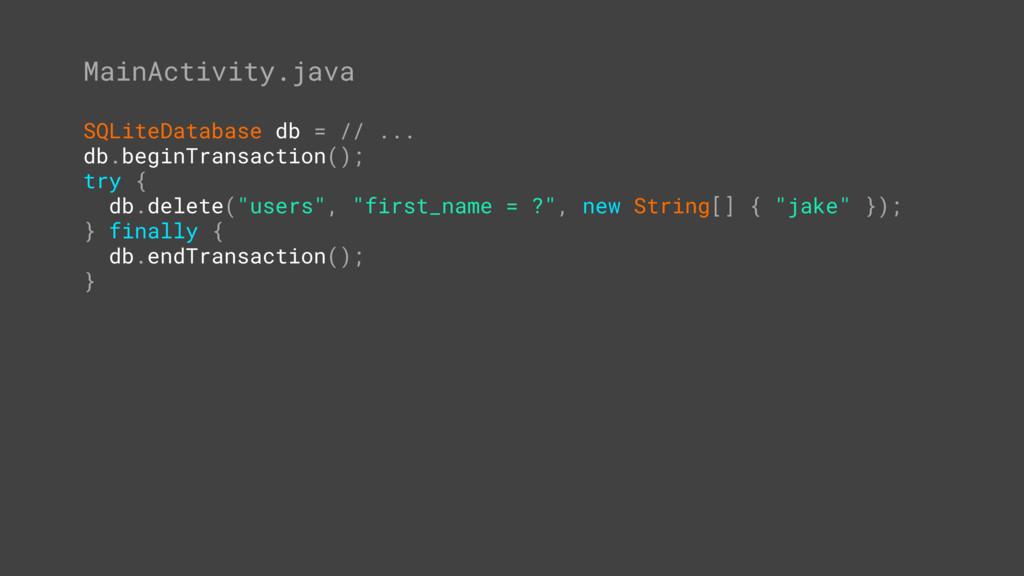 MainActivity.java SQLiteDatabase db = // ... db...