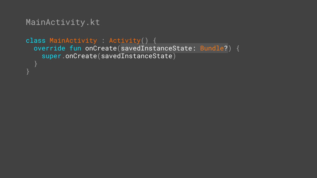 MainActivity.kt class MainActivity : Activity()...