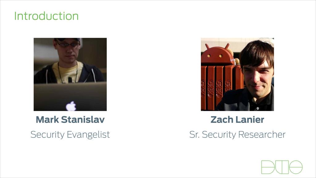 Introduction Mark Stanislav Security Evangelist...