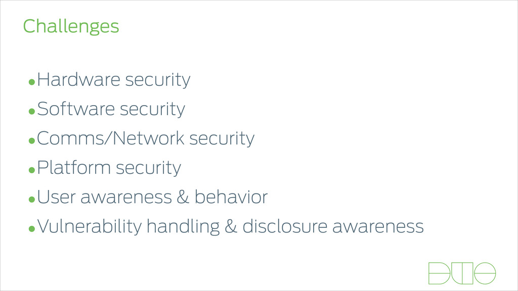 Challenges •Hardware security •Software securit...