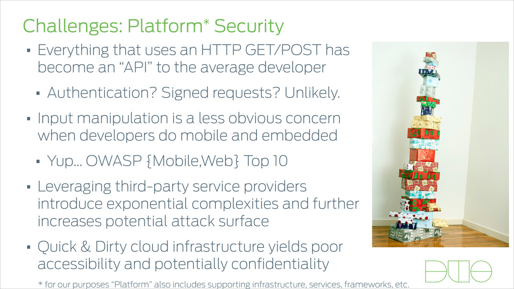 Challenges: Platform* Security • Everything tha...