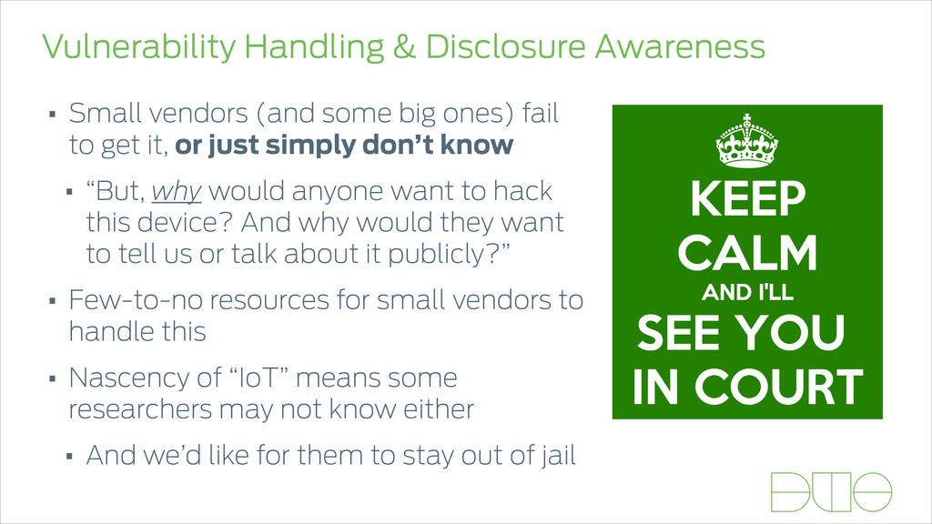 Vulnerability Handling & Disclosure Awareness •...