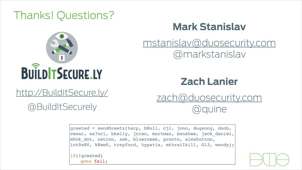 Thanks! Questions? Mark Stanislav mstanislav@du...