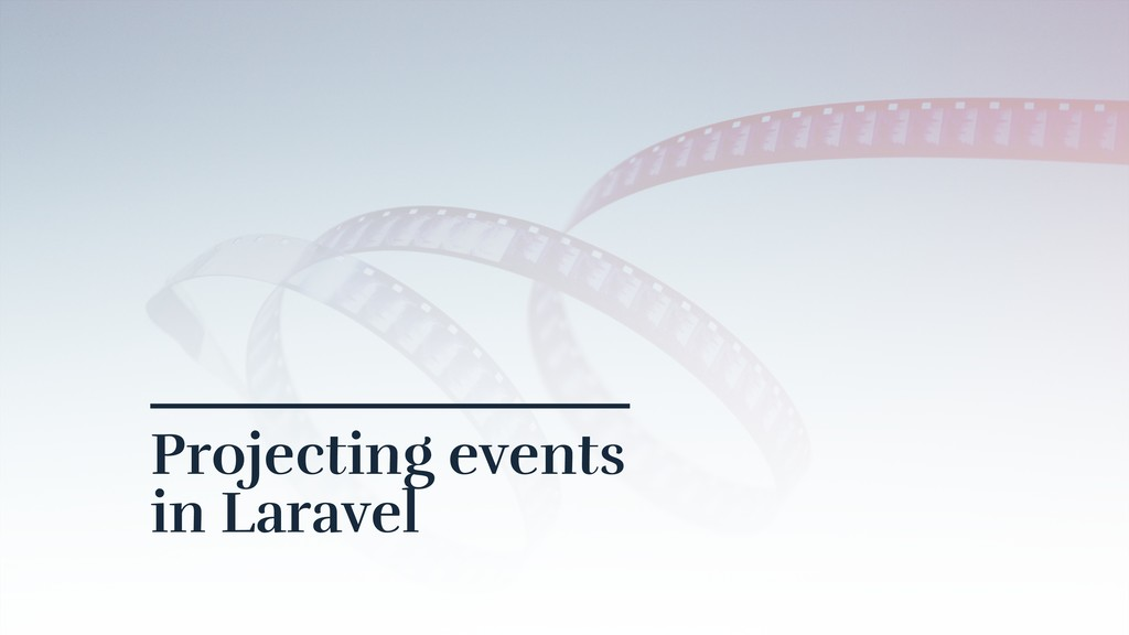 Projecting events in Laravel