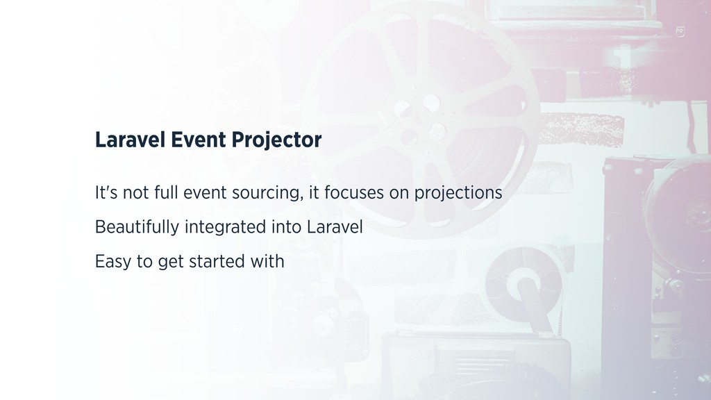 Laravel Event Projector It's not full event sou...