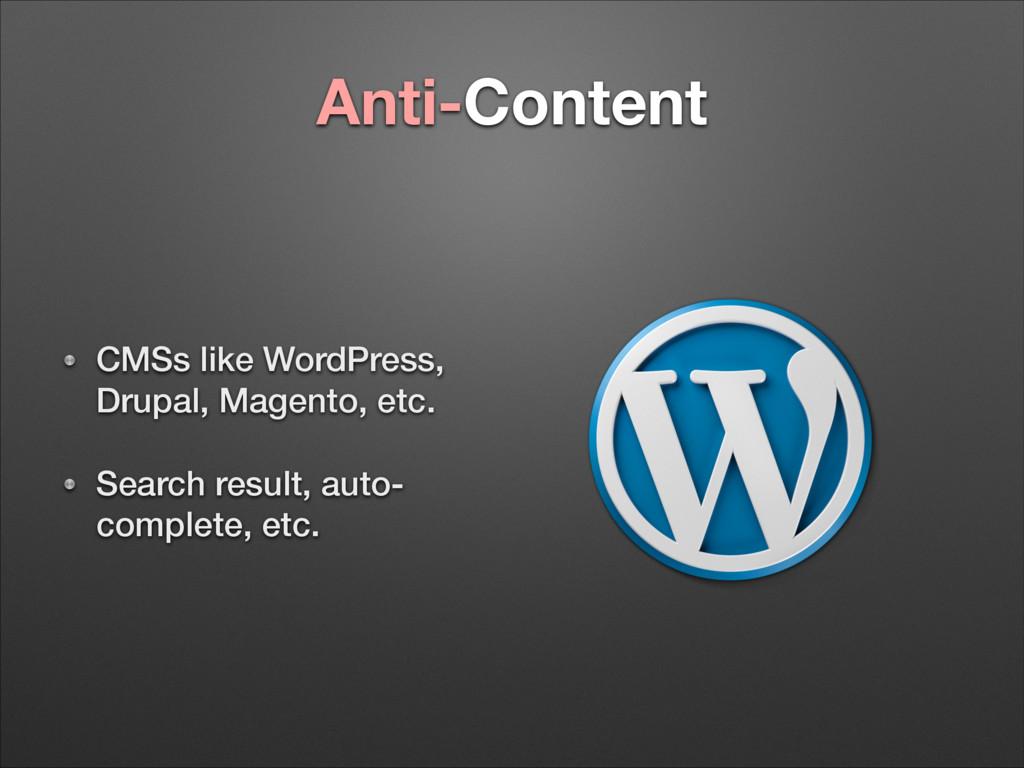 Anti-Content CMSs like WordPress, Drupal, Magen...