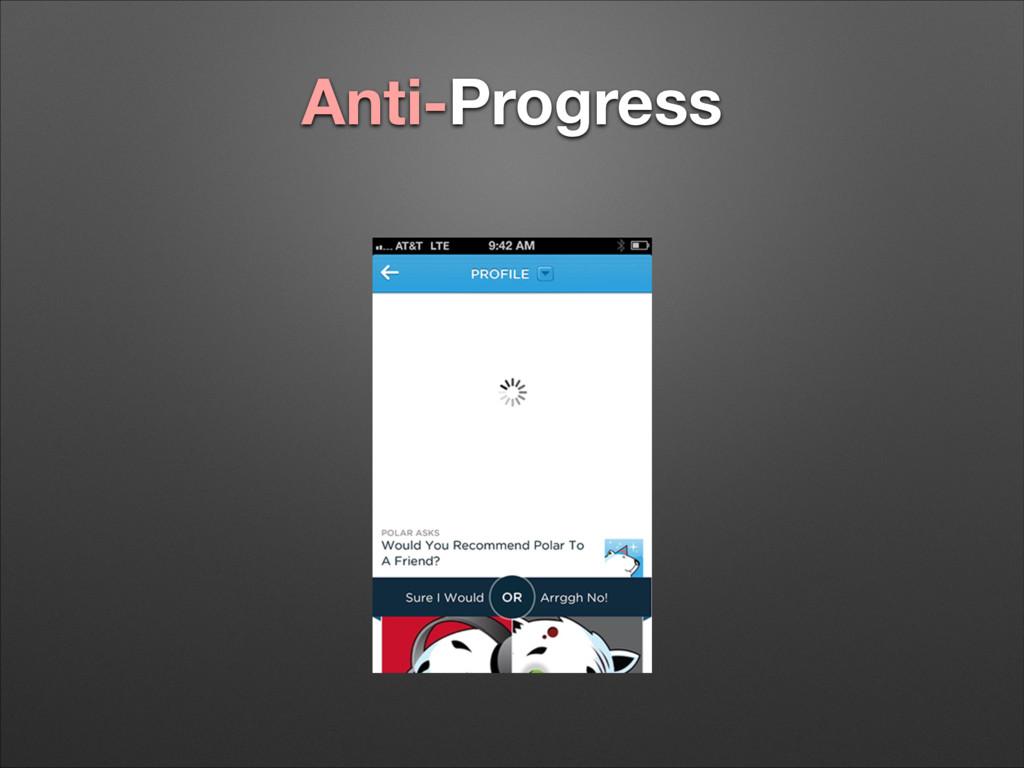 Anti-Progress