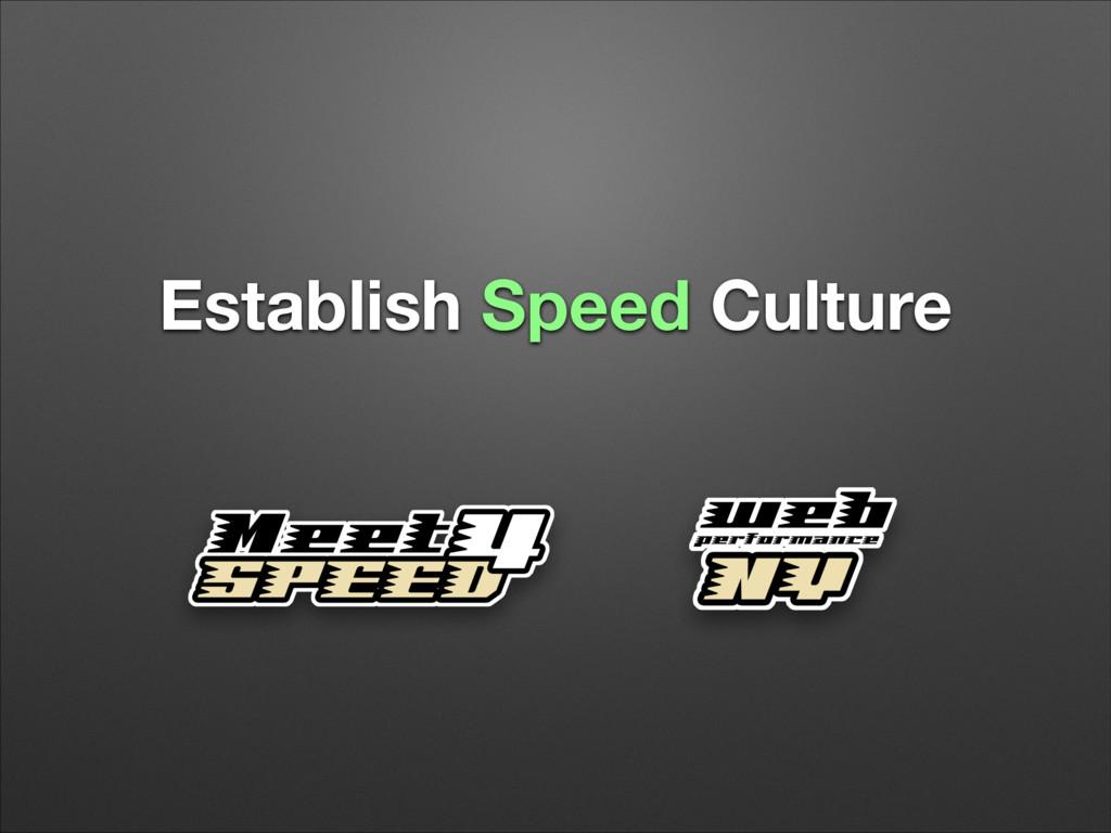 Establish Speed Culture