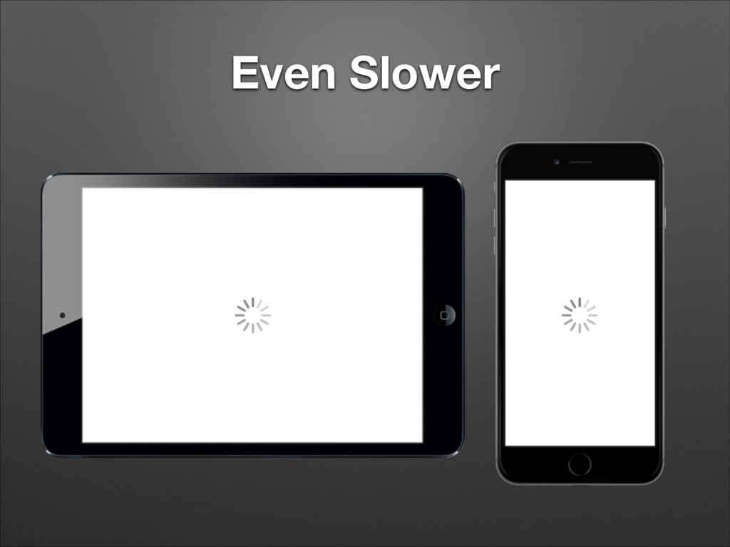 Even Slower