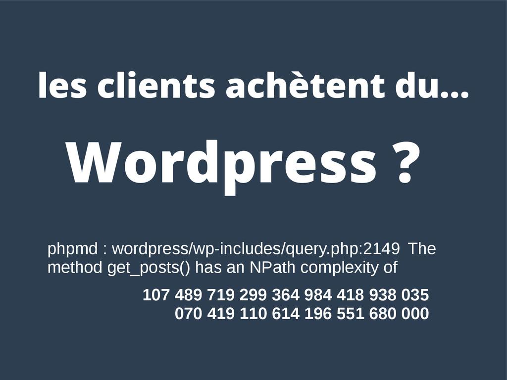 Wordpress ? les clients achètent du... phpmd : ...