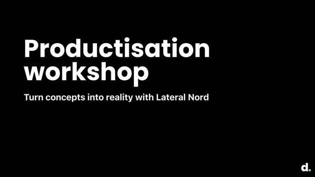 Productisation workshop