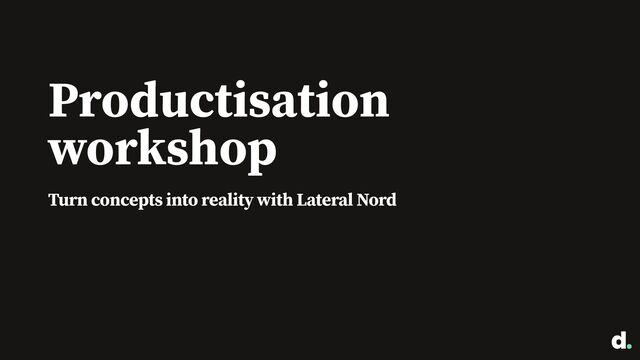 Productisation workshop