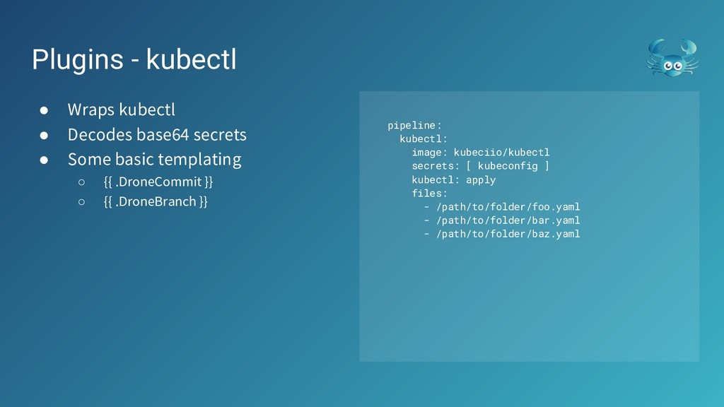 ● Wraps kubectl ● Decodes base64 secrets ● Some...
