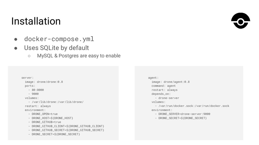 Installation ● docker-compose.yml ● Uses SQLite...