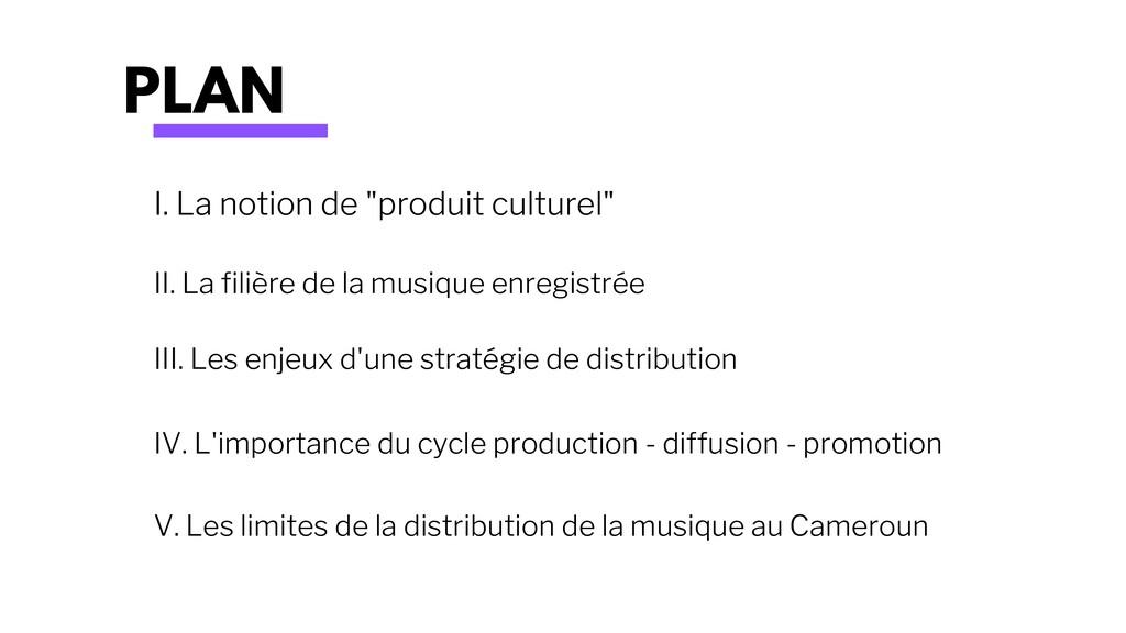 "PLAN I. La notion de ""produit culturel"" II. La ..."