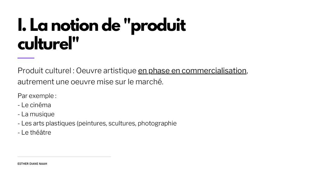 Produit culturel : Oeuvre artistique en phase e...