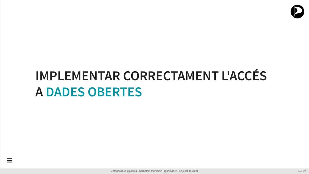 IMPLEMENTAR CORRECTAMENT L'ACCÉS A DADES OBERTE...