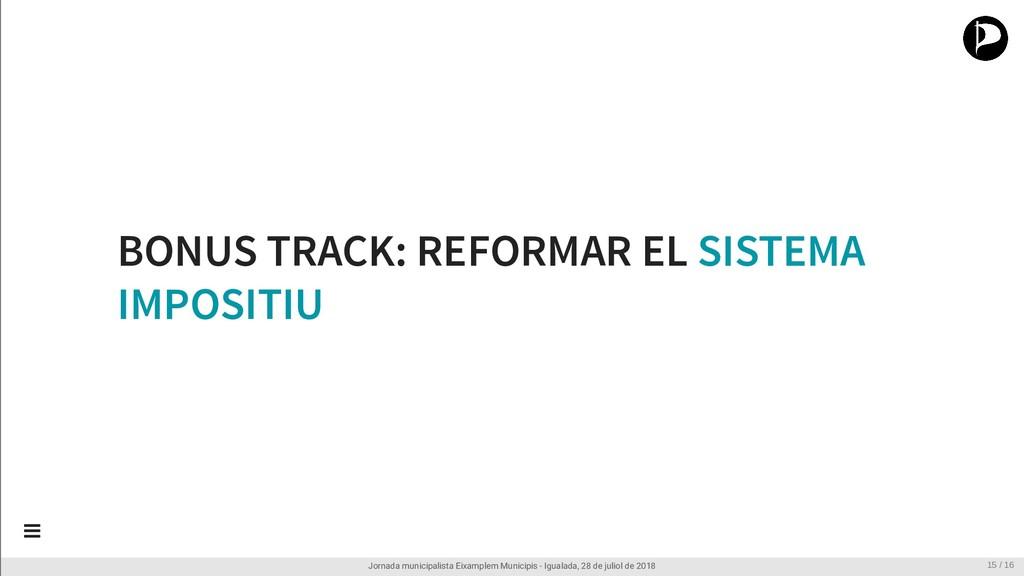 BONUS TRACK: REFORMAR EL SISTEMA IMPOSITIU Jorn...