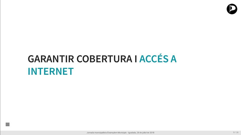 GARANTIR COBERTURA I ACCÉS A INTERNET Jornada m...