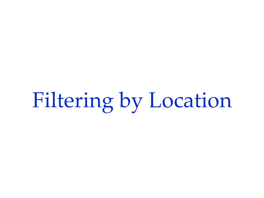 Filtering by Location