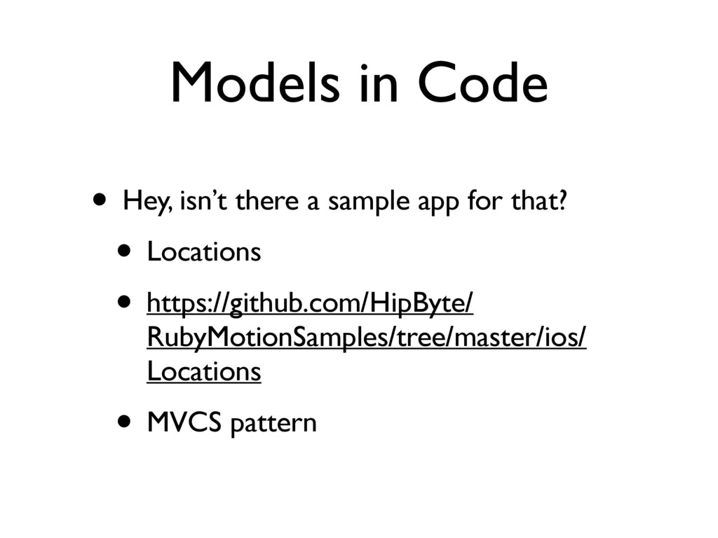 Models in Code • Hey, isn't there a sample app ...