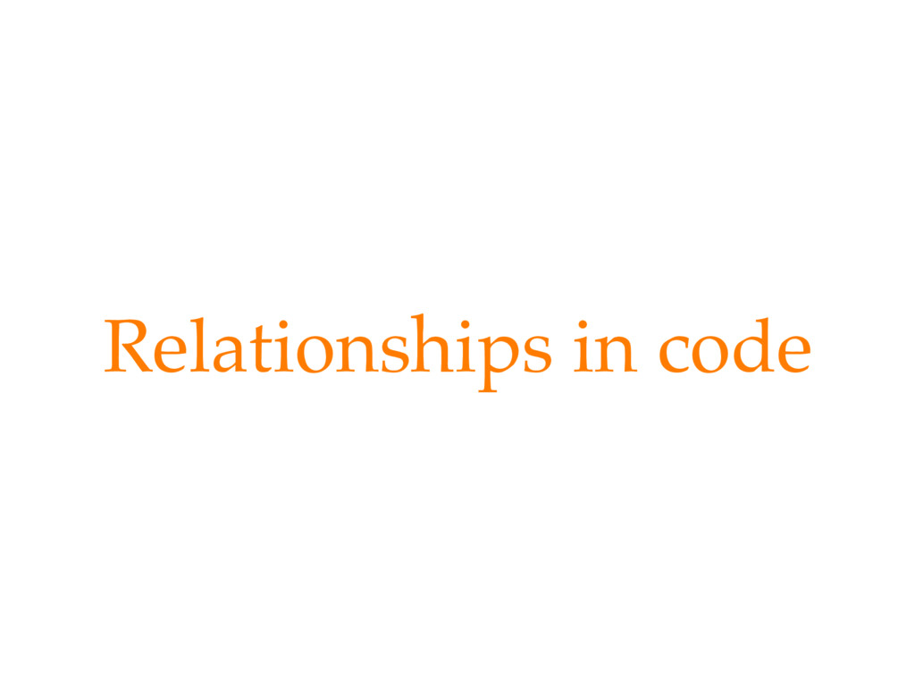 Relationships in code