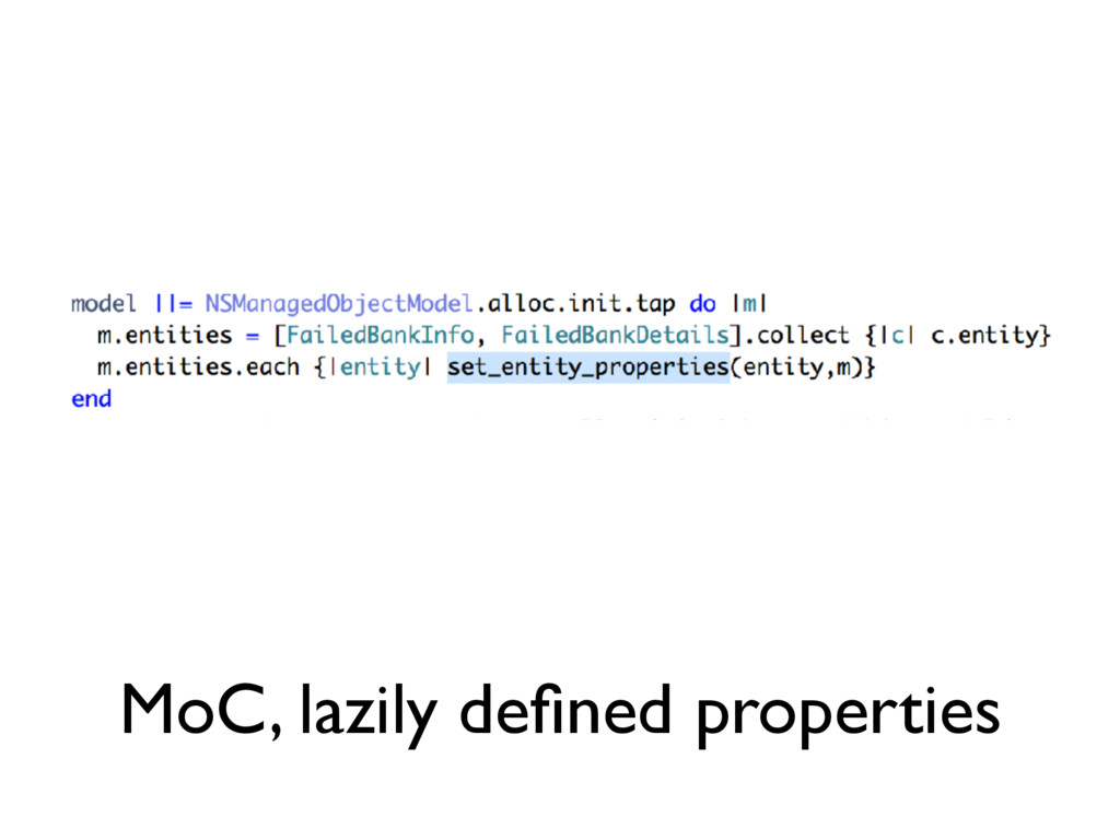 MoC, lazily defined properties