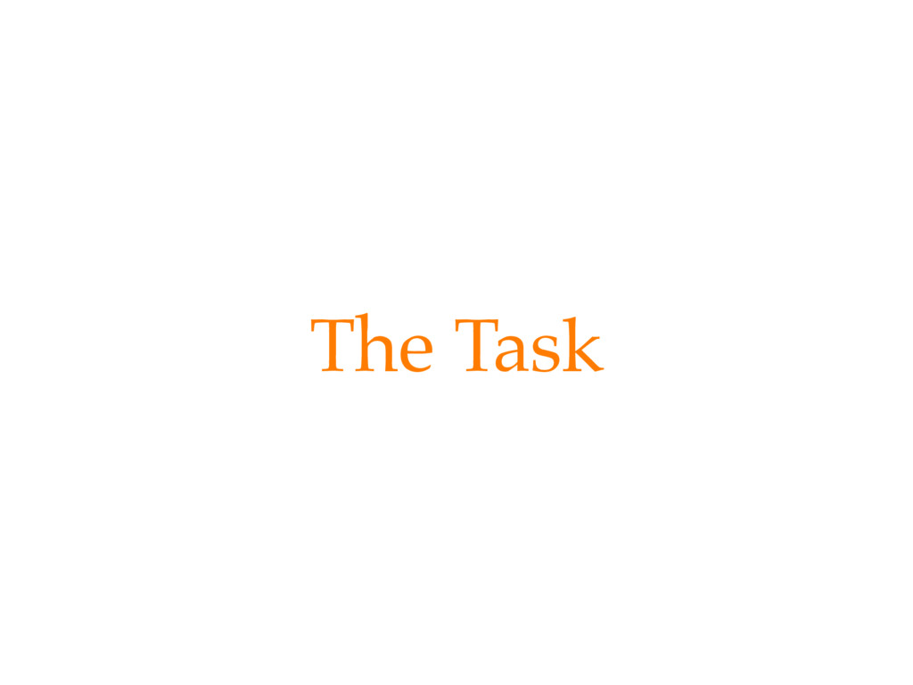 The Task