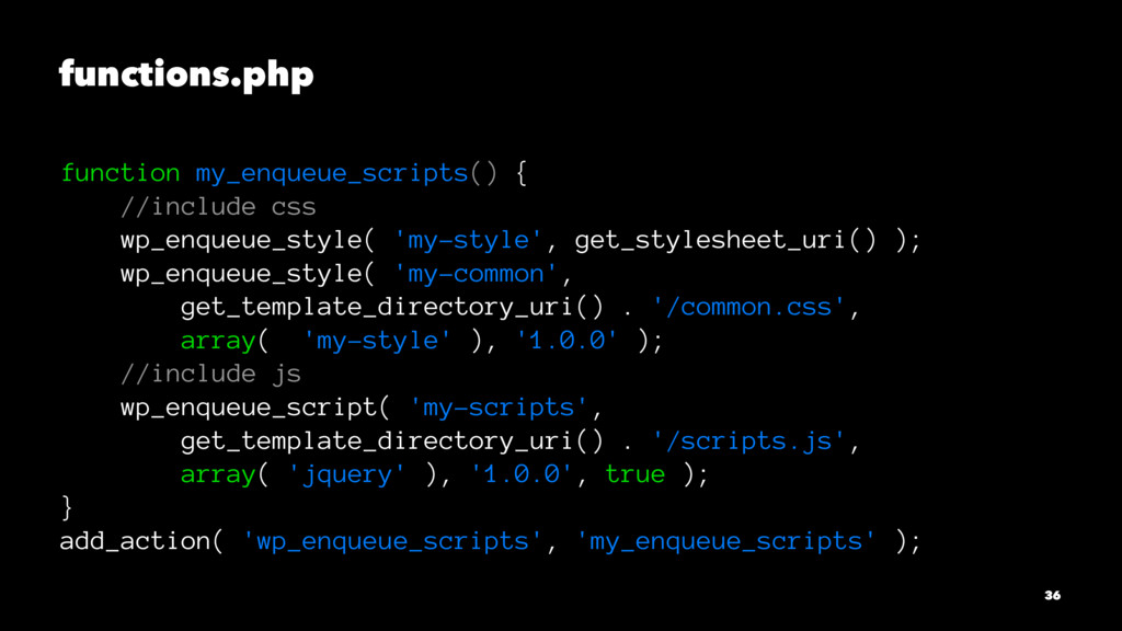 functions.php function my_enqueue_scripts() { /...