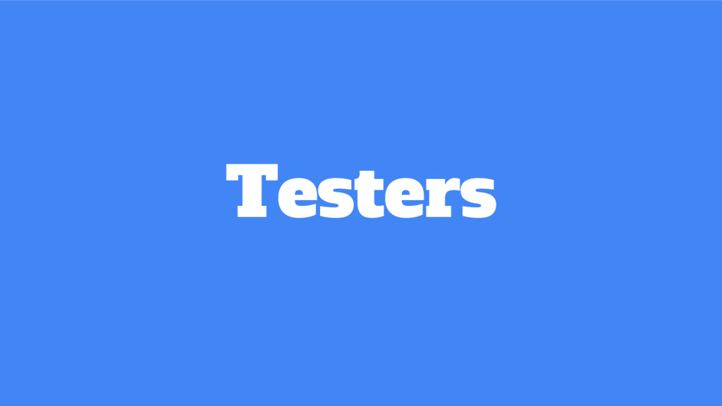 Testers