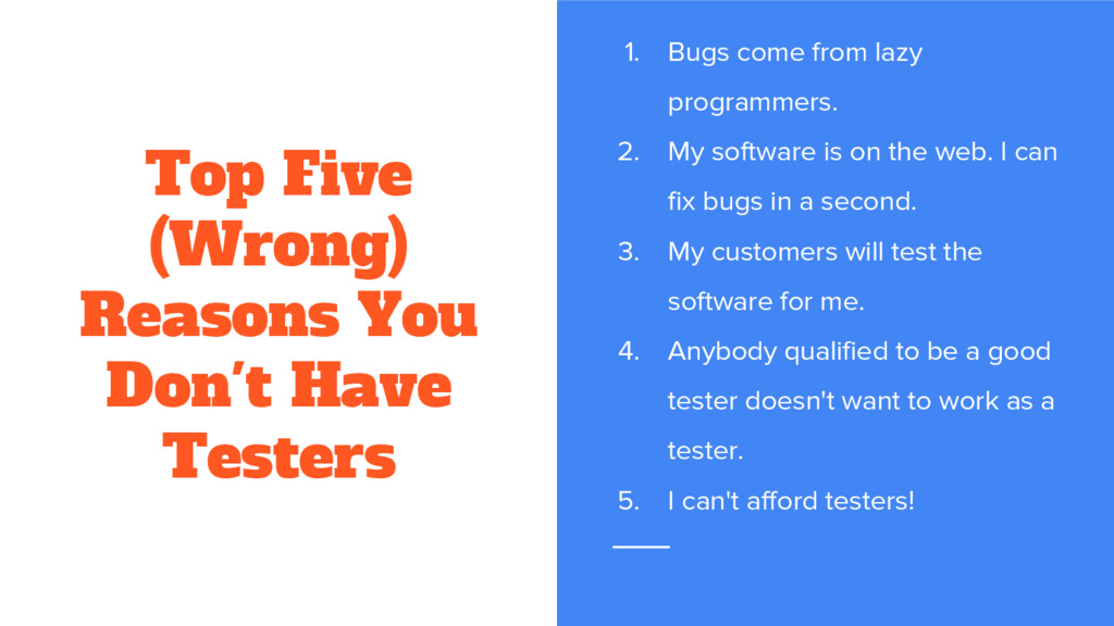 Top Five (Wrong) Reasons You Don't Have Testers...
